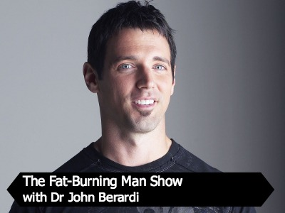 Dr John Berardi on The Fat-Burning Man Show