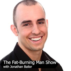 Jonathan Bailor on The Fat-Burning Man Show