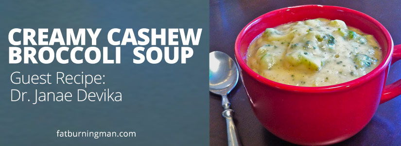 Creamy Cashew Broccoli Soup | Fat-Burning Man