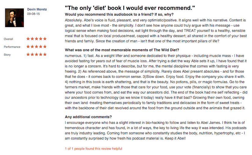 Reviews from the audio version of The Wild Diet, recorded by Abel James and available on Audible: http://adbl.co/1RfNTKq