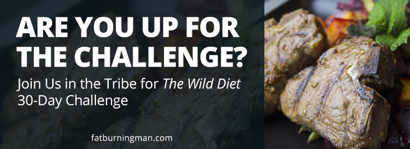 Join us in the Tribe for The Wild Diet 30-Day Challenge: http://bit.ly/fbtribe1d