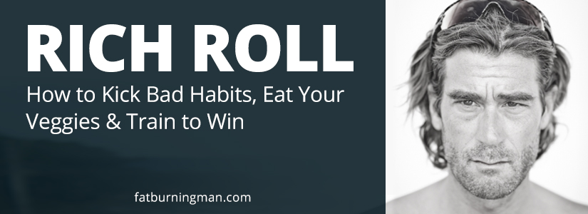 How to kick bad habits, eat your veggies & train to win: http://bit.ly/richrol