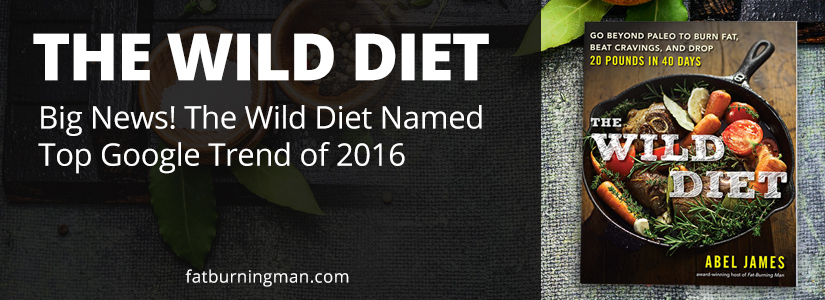 The Wild Diet named top Google trend of 2016: http://bit.ly/2gNdbRs