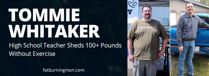 How Tommie Whittaker shed 100+ pounds WITHOUT exercise: bit.ly/tomwhit