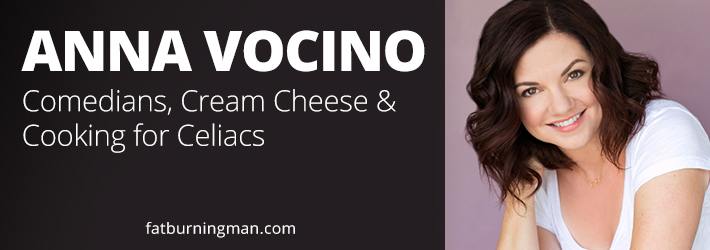 Anna Vocino: Comedians, Cream Cheese & Cooking for Celiacs