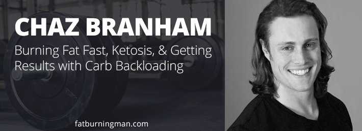 Chaz Branham: Ketosis, Carb Backloading, and Bodybuilding