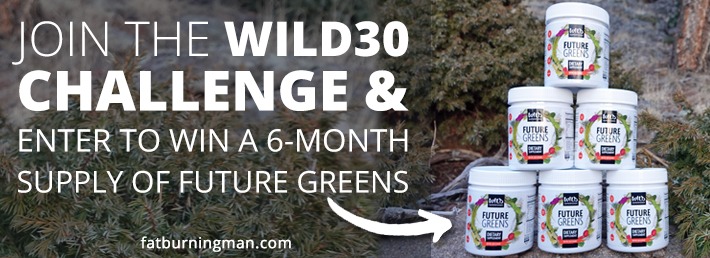 Join the Wild30 Challenge and Drop Stubborn Fat for Good
